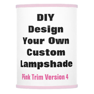 Design Your Own Pink Trim D05 Lamp Shade