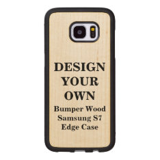 Design Your Own Samsung S7 Edge Bumper Wood Case at Zazzle