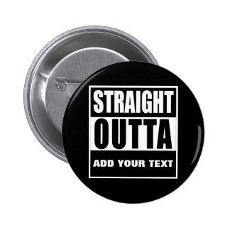 DESIGN YOUR OWN-STRAIGHT OUTTA 2 INCH ROUND BUTTON