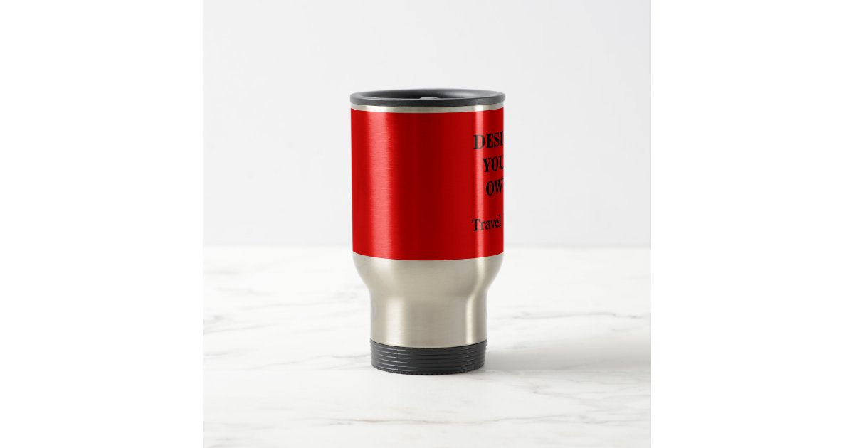 Design Your Own Travel Mug Red And Silver Zazzle