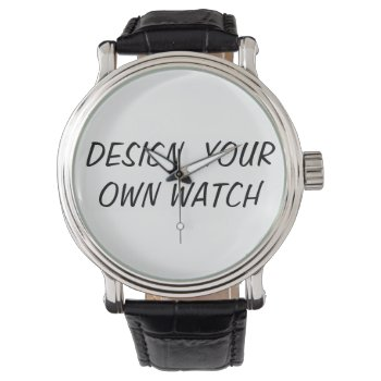 Design Your Own Watch- Customize-personalize Wristwatch by CREATIVEWEDDING at Zazzle