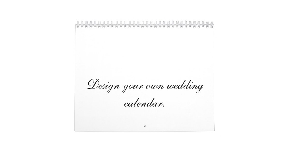 Calendar Design Your Own : Design your own wedding calendar planner or gift zazzle