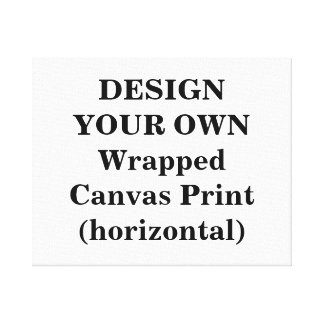 Design Your Own Wrapped Canvas Print (horizontal)