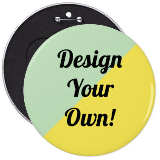 Design Your Personalise Gift 6 Inch Round Button