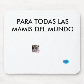 designall, images, FOR ALL THE MAMIS OF El Mundo Mouse Pad