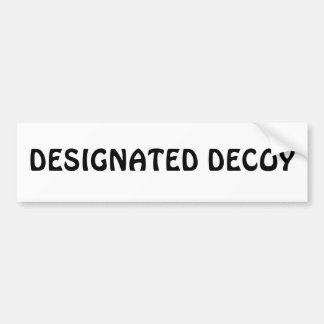 Designated Decoy Bumper Sticker