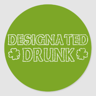 Designated Drunk Classic Round Sticker