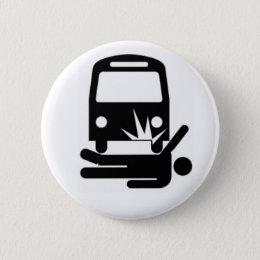 Designated Man Under The Bus Pinback Button