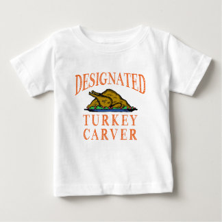 Designated Turkey Carver Thanksgiving Baby T-Shirt