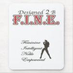 Designed 2 B F.I.N.E. Mouse Pad