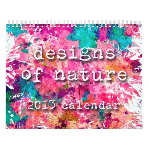 DESIGNS OF NATURE 2013 Calendar