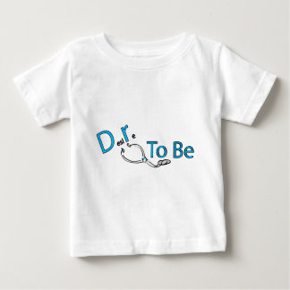 Desire to Be, Dr. to Be Baby T-Shirt