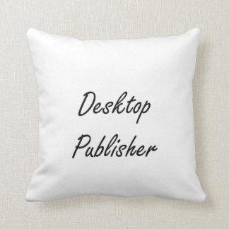 Desktop Publisher Artistic Job Design Pillow