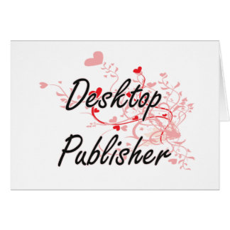 Desktop Publisher Artistic Job Design with Hearts Greeting Card