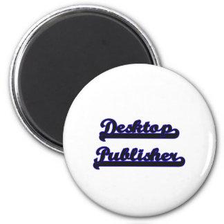 Desktop Publisher Classic Job Design 2 Inch Round Magnet