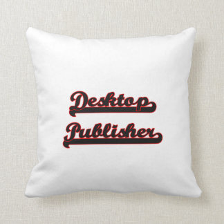 Desktop Publisher Classic Job Design Throw Pillow