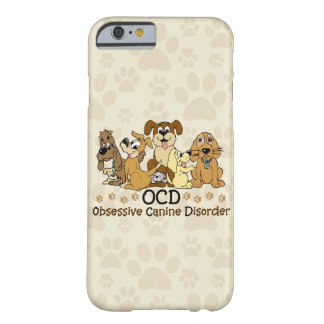 Desorden canino obsesivo de OCD Funda Barely There iPhone 6