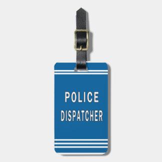 Despachador de la policía etiqueta para equipaje