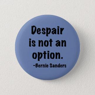 Despair is not an option button