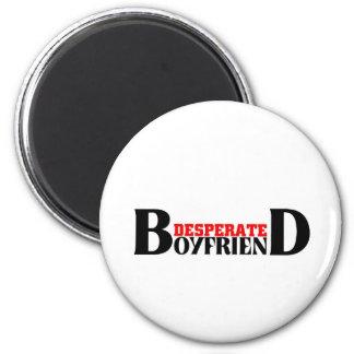 Desperate Boyfriend Fridge Magnet