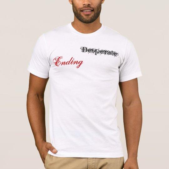 Desperate Ending T-Shirt