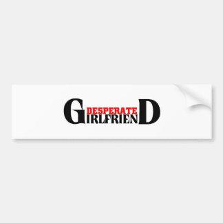 Desperate Girlfriend Bumper Sticker