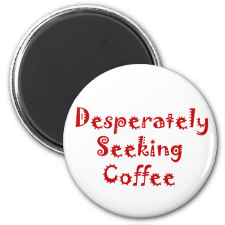 Desperately Seeking Coffee Magnets