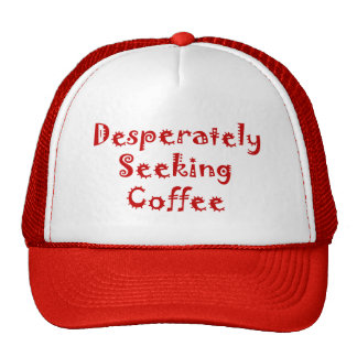 Desperately Seeking Coffee Trucker Hat