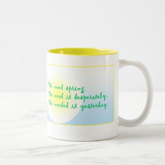 Desperately seeking spring Two-Tone coffee mug