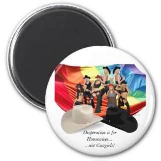 Desperation is for Housewives,Not Cowgirls! Magnet