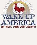 ¡Despierte América o perderemos nuestra libertad! Camiseta