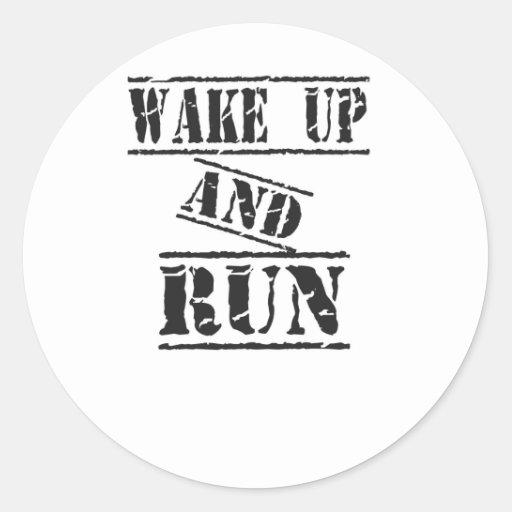 Despierte y corra pegatina