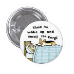 Despierte y huela el Corgi Pins