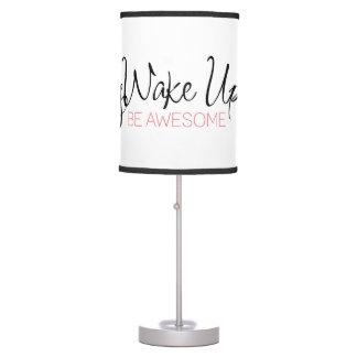 Despierte y sea cita impresionante para los lámpara de escritorio