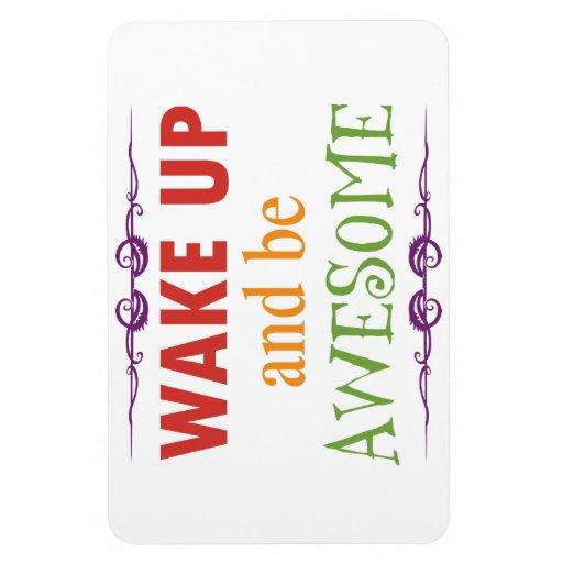 Despierte y sea impresionante imanes