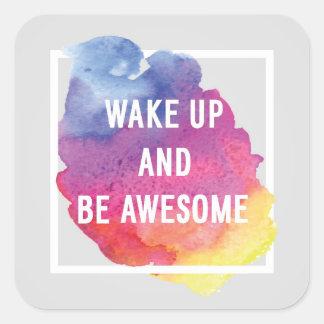 Despierte y sea impresionante pegatina cuadrada