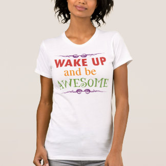 Despierte y sea impresionante playera