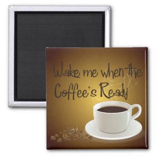 Despiérteme cuando el café listo imán
