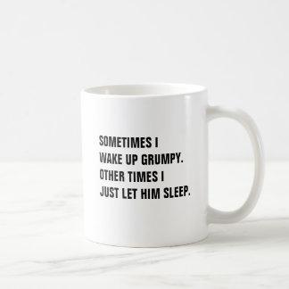 Despierto a veces gruñón otras veces que apenas taza clásica