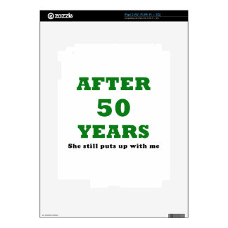 Después de 50 años ella todavía me toleró iPad 2 skins