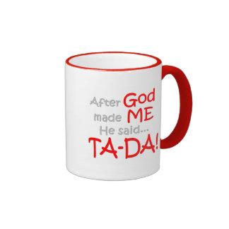 Después de que dios me hiciera, él dijo….¡TA-DA!! Taza De Dos Colores