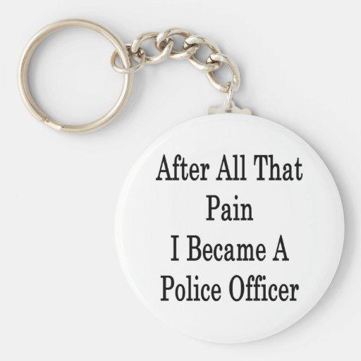 Después de todo ese dolor hice oficial de policía llavero personalizado