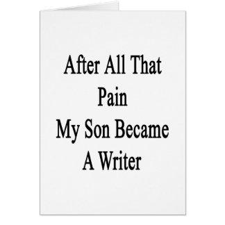 Después de todo ese dolor mi hijo hizo escritor felicitaciones