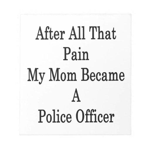 Después de todo ese dolor mi mamá hizo oficial de  bloc de notas