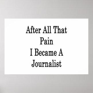 Después de todo ese Pian hice periodista Póster