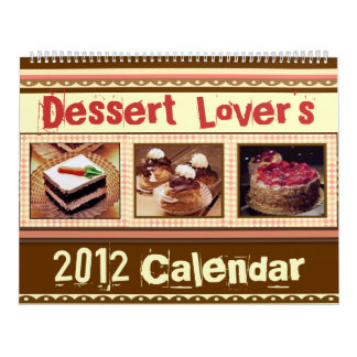 Dessert Lover's Calendar (2012 or custom)