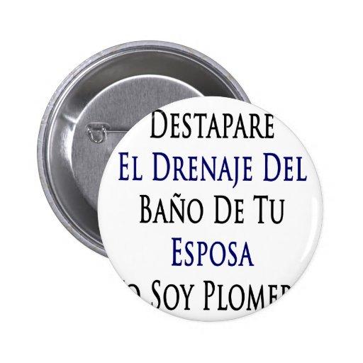 Destapare El Drenaje Del Bano De Tu Esposa Yo Soy 2 Inch Round Button