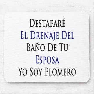Destapare El Drenaje Del Bano De Tu Esposa Yo Soy Mouse Pad