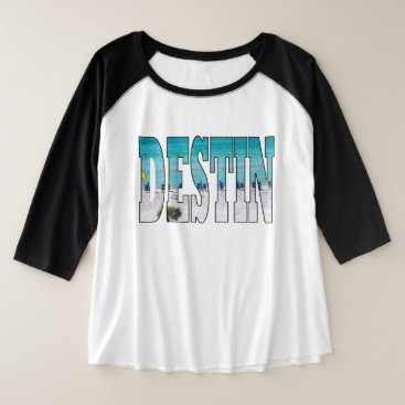 Destin Beach Photo Unique Typography Modern Plus Size Raglan T-Shirt