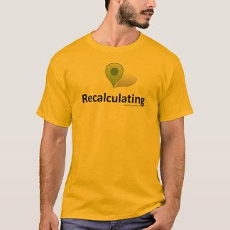Destination - Recalculating T-Shirt